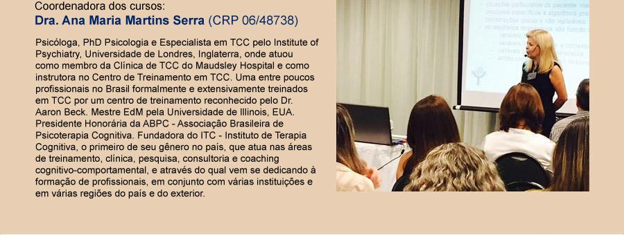 Coordenadora dos cursos: Dra. Ana Maria Martins Serra